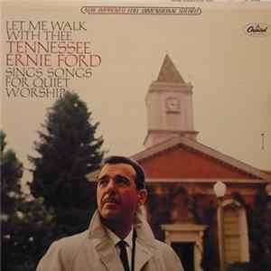 Tennessee Ernie Ford - Let Me Walk With Thee: Tennesse Ernie Ford Sings Songs For Quiet Worship Album