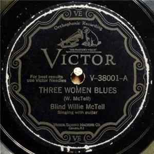 Blind Willie McTell - Three Women Blues / Statesboro Blues Album