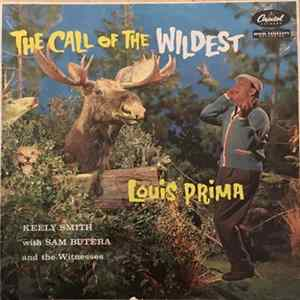 Louis Prima, Keely Smith With Sam Butera And The Witnesses - The Call Of The Wildest Album