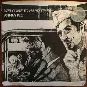 Moon Pie - Welcome To Hard Times Album