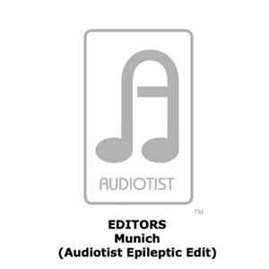 Editors - Munich (Audiotist Epileptic Edit) Album