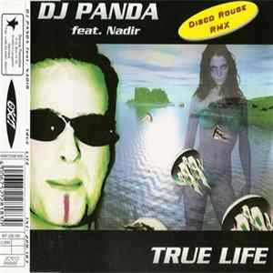DJ Panda Feat. Nadir - True Life (Disco Rouge Rmx) Album